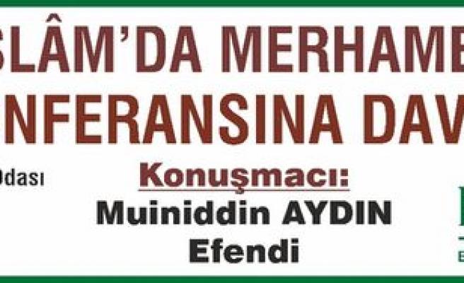 Şeyh Muiniddin Aydın'dan İslam'da Merhamet konferansı