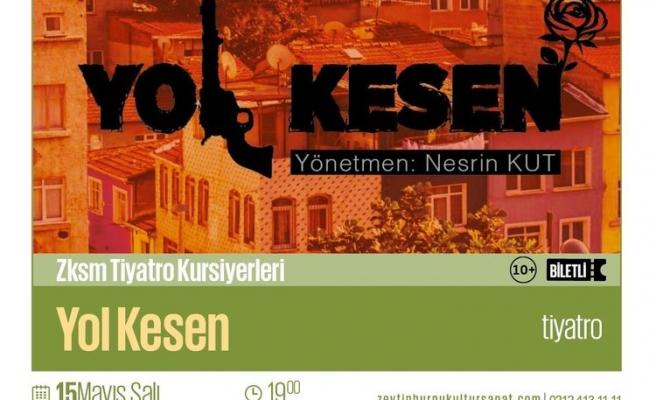 ZKSM Tiyatro Kursiyerlerinden 'Yol Kesen' Tiyatrosu