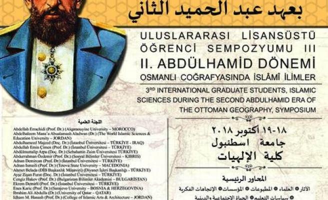 II. Abdülhamid Dönemi Osmanlı Coğrafyasında İslâmî İlimler sempozyumu