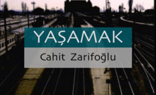 Cahit Zarifoğlu/Yaşamak izlenecek