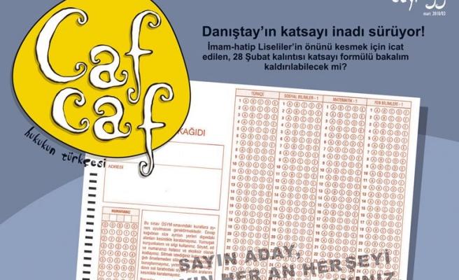 Cafcaf'tan Danıştay'a şok öneriler!