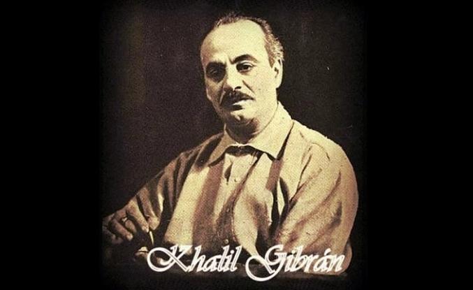 Halil Cibran: Haz bir özgürlük şarkısıdır ama özgürlük değildir