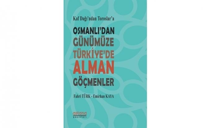 Yeni kitap: Osmanlı'dan Günümüze Türkiye'de Alman Göçmenler