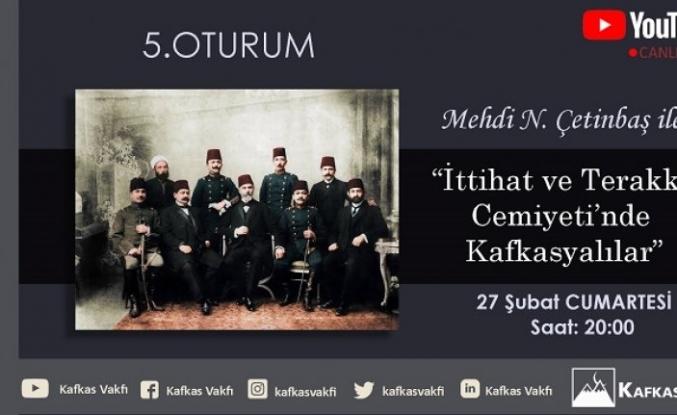 Kafkasya Sohbetleri V. oturumuna davetlisiniz